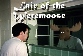 Lair of the Weremoose